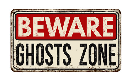 Tenga cuidado con los fantasmas muestra de la zona de metal oxidado de la vendimia en un fondo blanco, ilustración vectorial