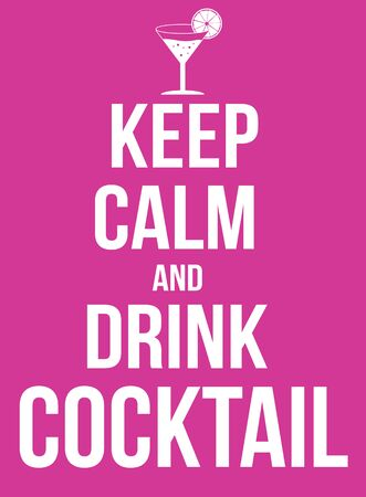 cocktail drink: Keep calm and drink cocktail poster, vector illustration Illustration