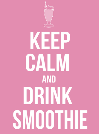 parody: Keep calm and drink smoothie poster, vector illustration Illustration