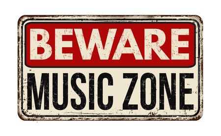 rusty metal: Beware music zone vintage rusty metal sign on a white background, vector illustration