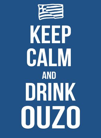 keep: Keep calm and drink ouzo poster, vector illustration Illustration