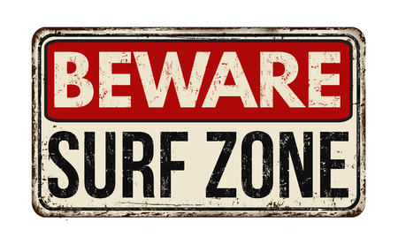 beware: Beware surf zone vintage rusty metal sign on a white background, vector illustration