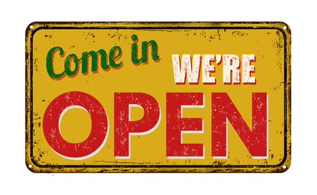 come in: Come in were open on yellow vintage rusty metal sign on a white background