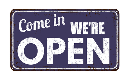 Come in we're open on blue vintage rusty metal sign on a white background