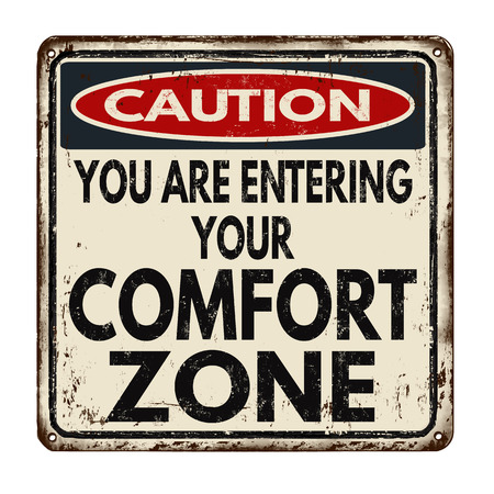 Caution comfort zone vintage rusty metal sign on a white background, vector illustration Ilustração