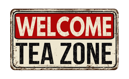 vintage sign: Welcome tea zone vintage rusty metal sign on a white background, vector illustration