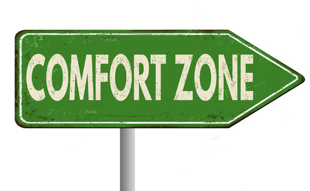 complacent: Comfort zone vintage rusty metal road sign on a white background, vector illustration
