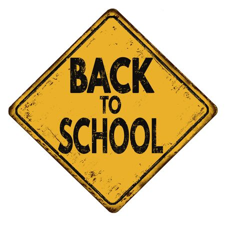 rusty metal: Back to school vintage rusty metal sign on a white background, vector illustration