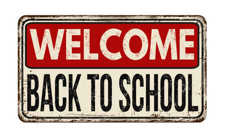 semester: Welcome back to school vintage rusty metal sign on a white background, vector illustration Illustration