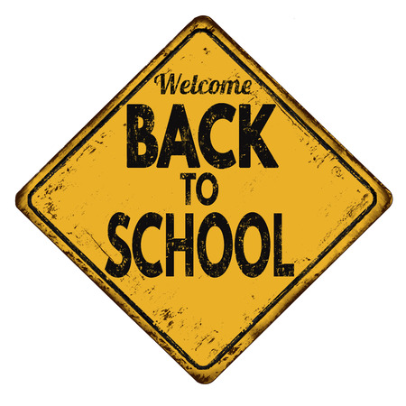 scholar: Welcome back to school vintage rusty metal sign on a white background, vector illustration Illustration