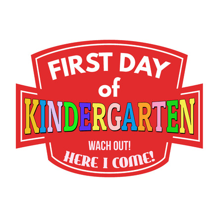 creche: First day of kindergarten sign or stamp on white background, vector illustration