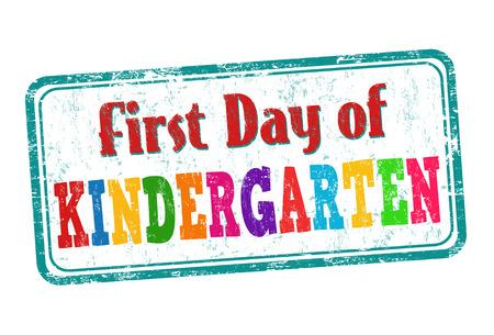 playschool: First day of kindergarten grunge rubber stamp on white background, vector illustration