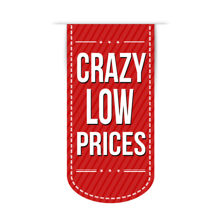 low prices: Crazy low prices banner design over a white background, vector illustration