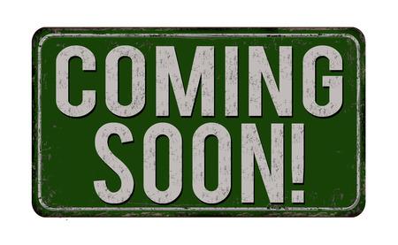 vintage sign: Coming soon vintage rusty metal sign on a white background, vector illustration Illustration