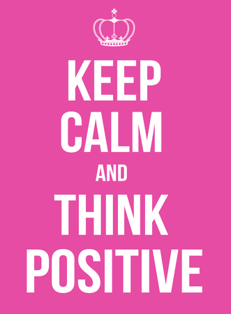 keep: Keep calm and think positive poster, vector illustration