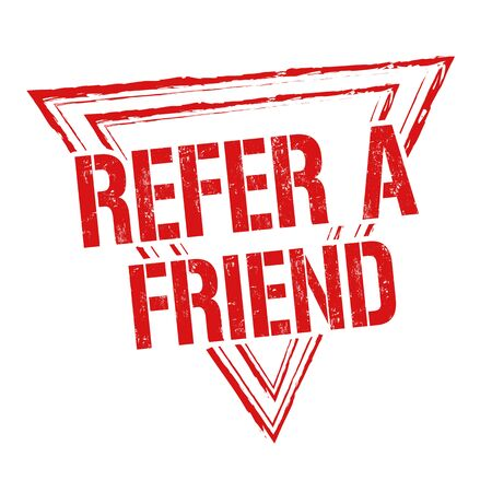 refer: Refer a friend grunge rubber stamp on white background, vector illustration