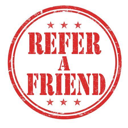 friend: Refer a friend grunge rubber stamp on white background, vector illustration