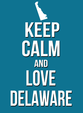 parody: Keep calm and love Delaware poster, vector illustration