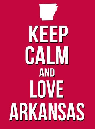 encouraging: Keep calm and love Arkansas poster, vector illustration Illustration