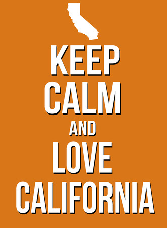 parody: Keep calm and love California poster, vector illustration