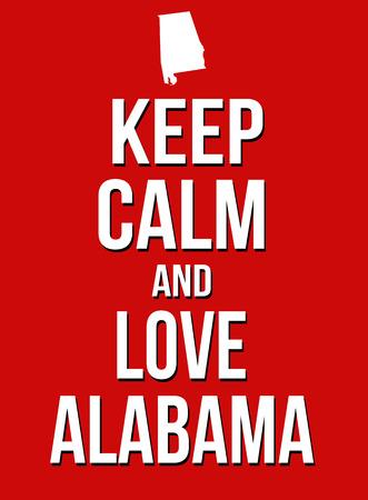 encouraging: Keep calm and love Alabama poster, vector illustration Illustration
