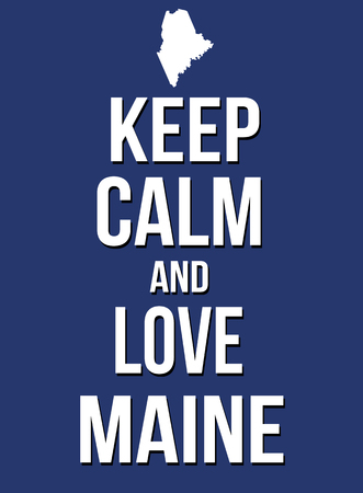 parody: Keep calm and love Maine poster, vector illustration