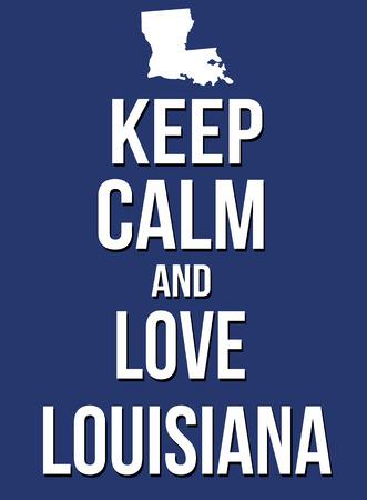 parody: Keep calm and love Louisiana poster, vector illustration