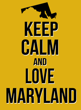 Keep calm and love Maryland poster, vector illustration Illustration