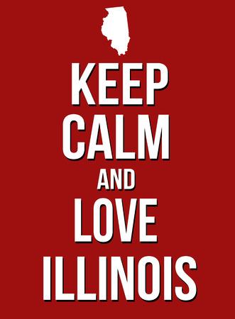 parody: Keep calm and love Illinois poster, vector illustration Illustration