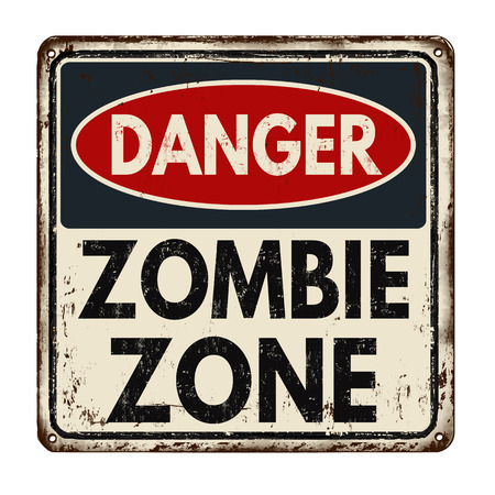 otherworldly: Danger zombie zone vintage rusty metal sign on a white background, vector illustration
