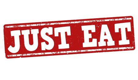 Just eat grunge rubber stamp on white background, vector illustration Illustration