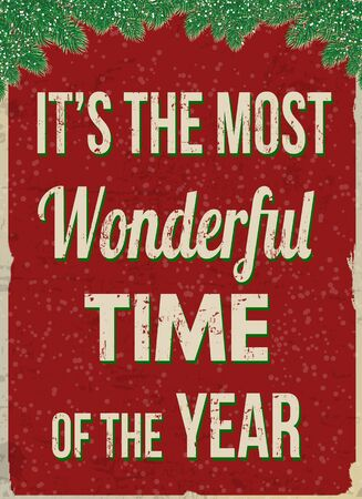 most: Its the most wonderful time of the year vintage grunge retro advertising poster, vector illustration.