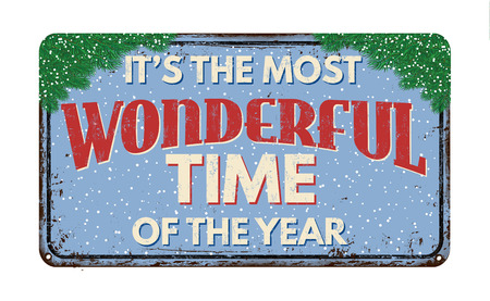 Its the most wonderful time of the year, vintage rusty metal sign on a white background, vector illustration