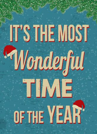 time of the year: Its the most wonderful time of the year vintage grunge retro advertising poster, vector illustration.