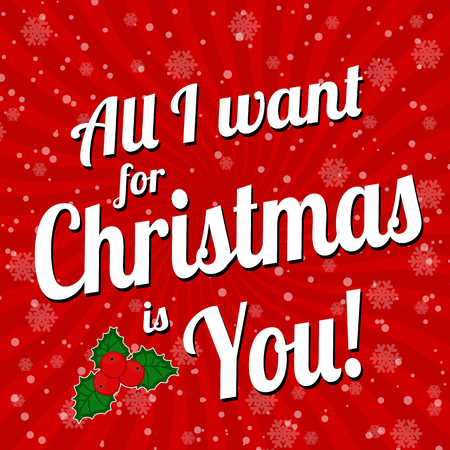 i want you: All I want for Christmas is you advertising card or poster, vector illustration.