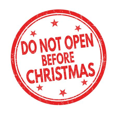 not open: Do not open before Christmas grunge rubber stamp on white background, vector illustration Illustration