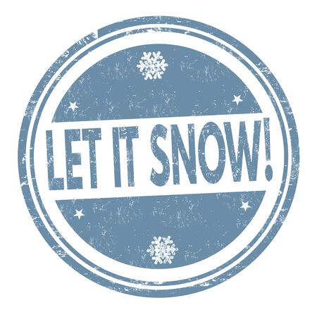 let on: Let it snow grunge rubber stamp on white background, vector illustration