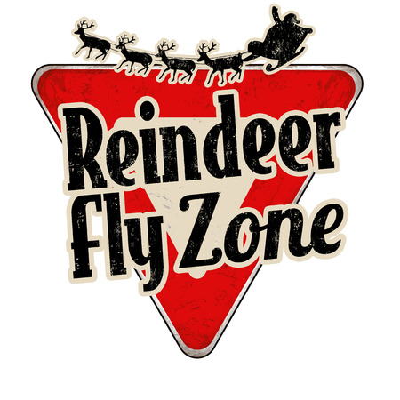 antique sleigh: Reindeer fly zone vintage rusty metal road sign on a white background, vector illustration
