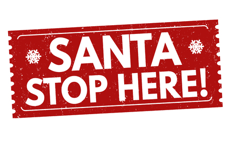 halt: Santa stop here grunge rubber stamp on white background, vector illustration Illustration