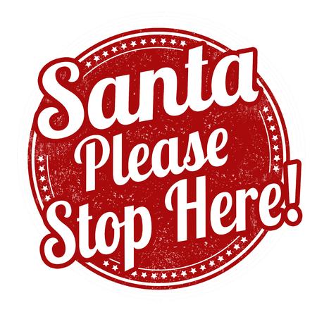 Santa si prega di fermarsi qui timbro di gomma grunge su sfondo bianco, illustrazione vettoriale