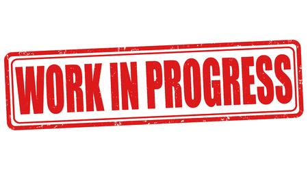 street sign: Work in progress grunge rubber stamp on white background, vector illustration Illustration
