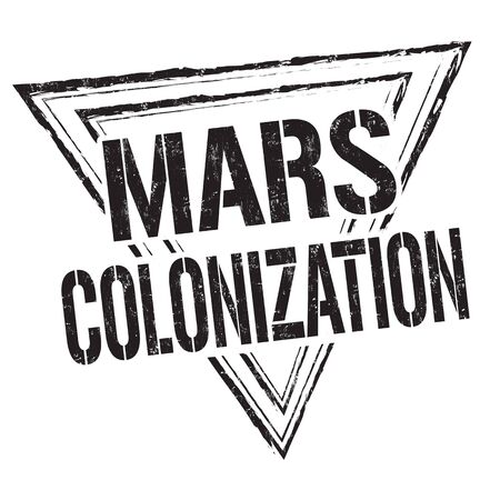 colonization: Mars colonization grunge rubber stamp on white background, vector illustration