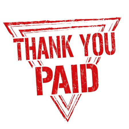 confirmed: Paid and thank you grunge rubber stamp on white background, vector illustration