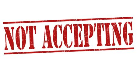 accepting: Not accepting grunge rubber stamp on white background, vector illustration