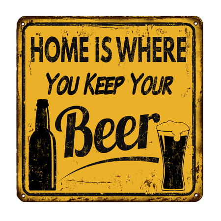 metal plate: Home is where you keep your beer vintage rusty metal sign on a white background, vector illustration