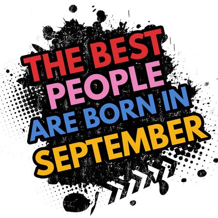 best background: The best people are born in September on black ink splatter background, vector illustration Illustration