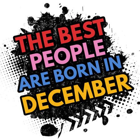 best background: The best people are born in December on black ink splatter background, vector illustration Illustration