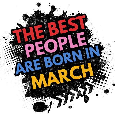 best background: The best people are born in March on black ink splatter background, vector illustration Illustration