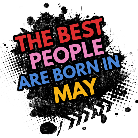 business shirts: The best people are born in May on black ink splatter background, vector illustration Illustration