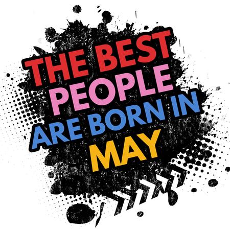 best background: The best people are born in May on black ink splatter background, vector illustration Illustration